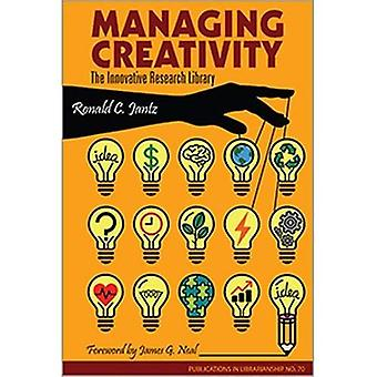 Managing Creativity: The Innovative Research Library (Publication in Librarianship)