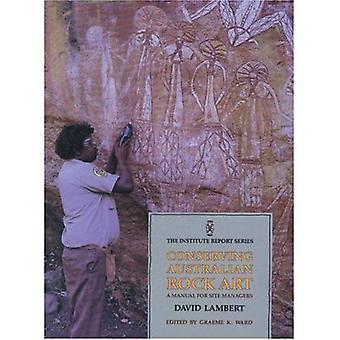 Conservación de Rock australiano de arte: Un Manual para los administradores del sitio (serie de informes de Instituto) [ilustrado]