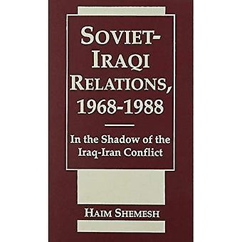 Sovjet-irakiska förbindelser, 1968-1988: I skuggan av Irak-Iran konflikten