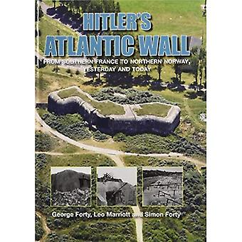 Hitlers Atlantic Wall - Yesterday and Today