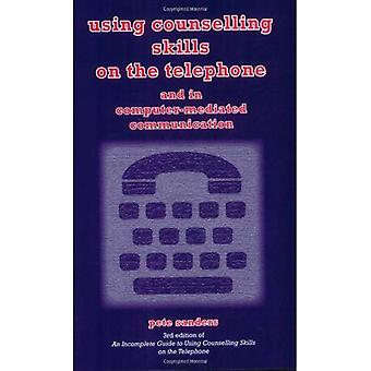 Using Counselling Skills on the Telephone and in Computer-mediated Communication
