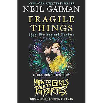Des choses fragiles: Fictions courtes et les merveilles