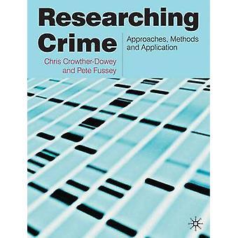 Erforschung von Kriminalität nähert sich Methoden und Anwendung von CrowtherDowey & Chris