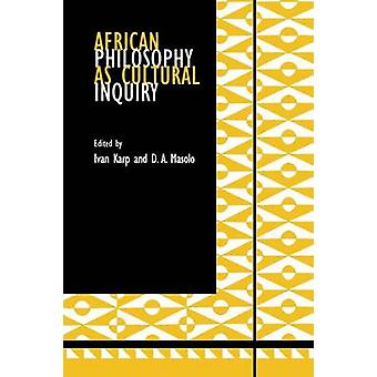 African Philosophy as Cultural Inquiry by Karp & Ivan