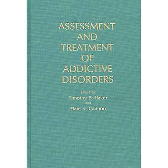Beoordeling en behandeling van verslavend aandoeningen door Baker & Timothy B.