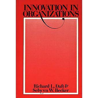 Innovazioni nelle organizzazioni adozione di innovazione nelle organizzazioni di scuola di Daft & Richard L.