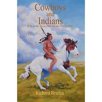 Cowboys und IndiansLife auf den Texas neu Mexiko Ebenen 1856 von Braden & Richard