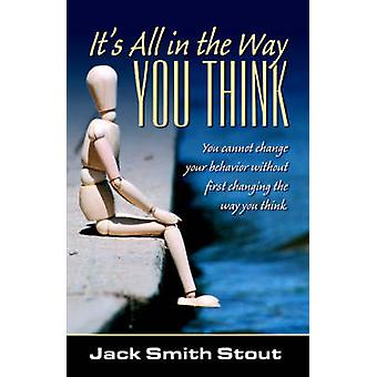 Its All in the Way You Think by Stout & Jack Smith