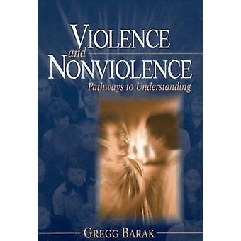 Våld och ickevåld vägar till förståelse av Barak & Gregg