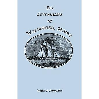 De Levensalers van Waldoboro Maine door Levensaler & Walter L.