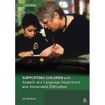 Supporting Children with Speech and Language Impairment and Associated Difficulties by Jill McMinn