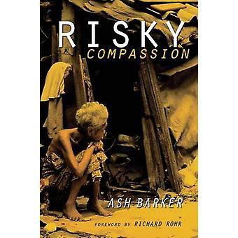 Riskante mededogen door Barker & Ashley J.