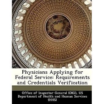 Ärzte für Federal Service-Anforderungen und Überprüfung der Anmeldeinformationen von Office of Inspector General OIG & US De