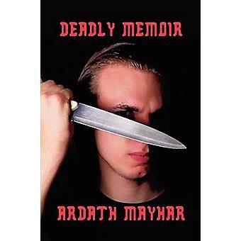 Dodelijke memoires A roman van spanning door Mayhar & Ardath