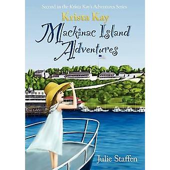 Krista Kay Mackinac Island Adventures av Staffen & Julie