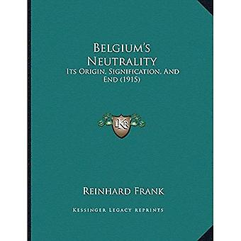 Belgiuma Acentsacentsa A-Acentsa Acentss nøytralitet: Dens opprinnelse, betydning og slutt (1915)