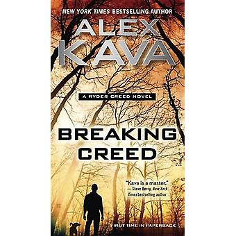 Breaking Creed by Alex Kava - 9780425277942 Book