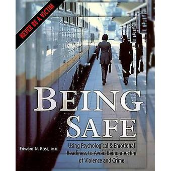Being Safe - Using Psychological & Emotional Readiness to Avoid Being