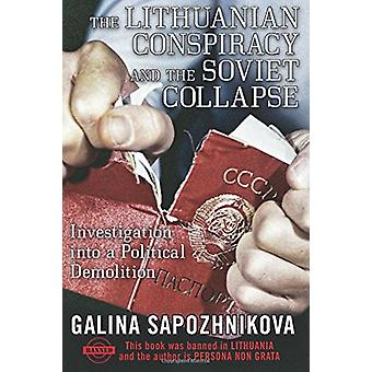 The Lithuanian Conspiracy and the Soviet Collapse - Investigation Into