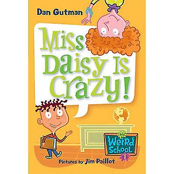 Miss Daisy Is Crazy! by Dan Gutman - Jim Paillot - 9781417642441 Book