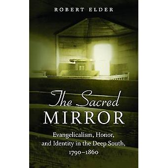 The Sacred Mirror - Evangelicalism - Honor - and Identity in the Deep