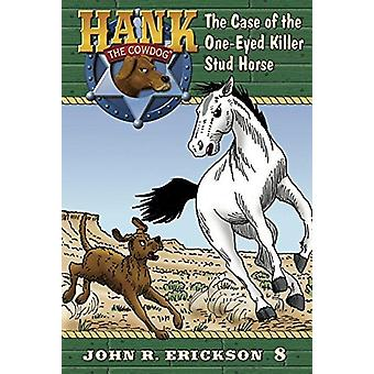 The Case of the One-Eyed Killer Stud Horse - 9781591882084 Book