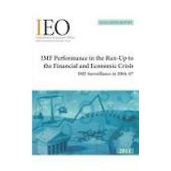 IMF Performance in the Run-up to the Financial and Economic Crisis - I
