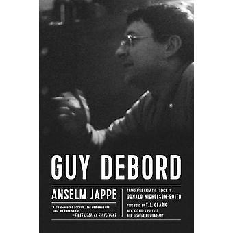 Guy Debord by Anselm Jappe - 9781629634494 Book