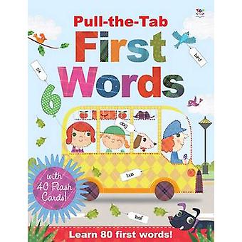 Pull-the-Tab First Words with Flash Cards by Oakley Graham - Steph Hi