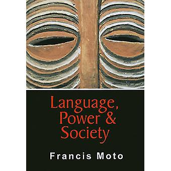 Language - Power and Society by Francis Moto - 9781868884346 Book