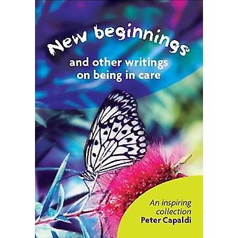 New Beginnings And Other Writings On Being In Care - 9781910039625 Bo