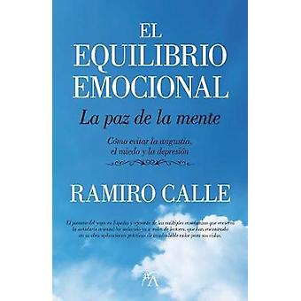 El Equilibrio Emocional. La Paz de la Mente by Ramiro Calle - 9788496