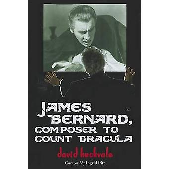 James Bernard - Composer to Count Dracula - A Critical Biography by Da
