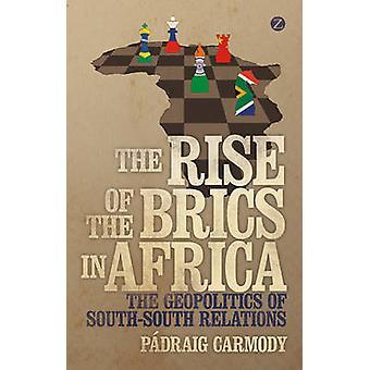 Der Aufstieg der BRIC-Staaten in Afrika - die Geopolitik des Südens Relat