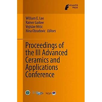 Proceedings of the III Advanced Ceramics and Applications Conference by Lee & William E.