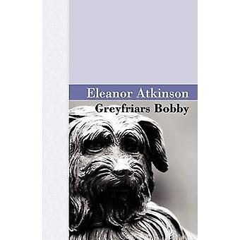 Greyfriars Bobby by Atkinson & Eleanor