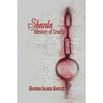 Sharda Herverhaal van wreedheid door Maretizo & Manesiro Shaheri