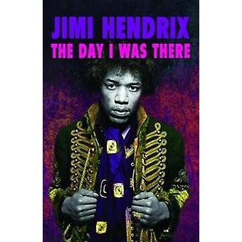 Jimi Hendrix  The Day I Was There by Richard Houghton