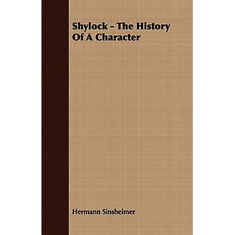 Shylock  The History Of A Character by Sinsheimer & Hermann