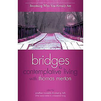 Becoming Who You Already are - Bridges to Contemplative Living with Th