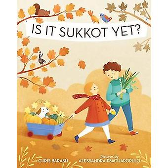 Is It Sukkot Yet? by Chris Barash - Alessandra Psacharopulo - 9780807