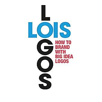 Lois Logos: The Creative Punch of Big Idea Branding