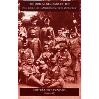 Historical Records of the 20th Duke of Cambridgeos Own Infantry Brownlowos Punjabis 19091922 by NA