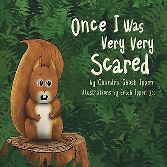 Once I Was Very Very Scared by Ippen & Chandra Ghosh