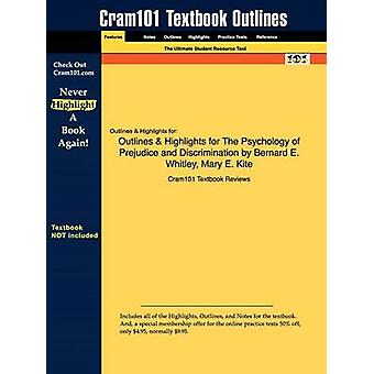 Outlines  Highlights for The Psychology of Prejudice and Discrimination by Bernard E. Whitley Mary E. Kite by Cram101 Textbook Reviews