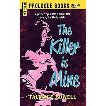 The Killer Is Mine by Powell & Talmage