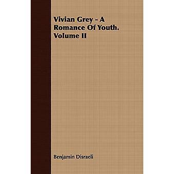 Vivian Grey  A Romance of Youth. Volume II by Disraeli & Benjamin