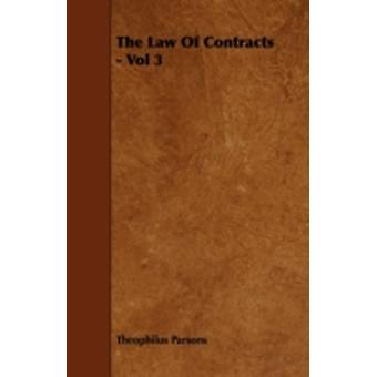 The Law of Contracts  Vol 3 by Parsons & Theophilus