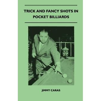 Trick And Fancy Shots In Pocket Billiards by Caras & Jimmy