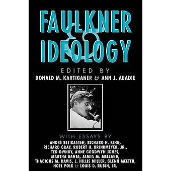 Faulkner and Ideology by Kartiganer & Donald M.